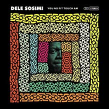 You No Fit Touch Am By Dele Sosimi (2015-05-25)
