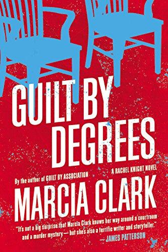 Guilt by Degrees (A Rachel Knight Novel)