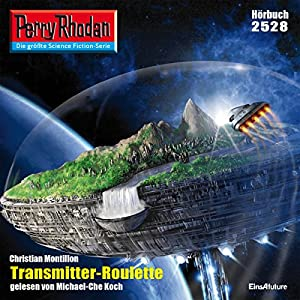 Transmitter-Roulette (Perry Rhodan 2528) Hörbuch