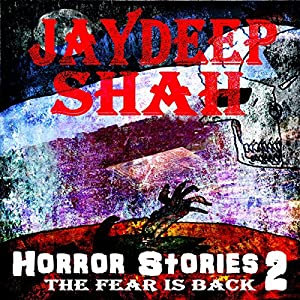 Horror Stories 2: The Fear Is Back Audiobook