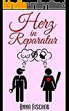 Herz in Reparatur: (Liebeskomödie) (German Edition)