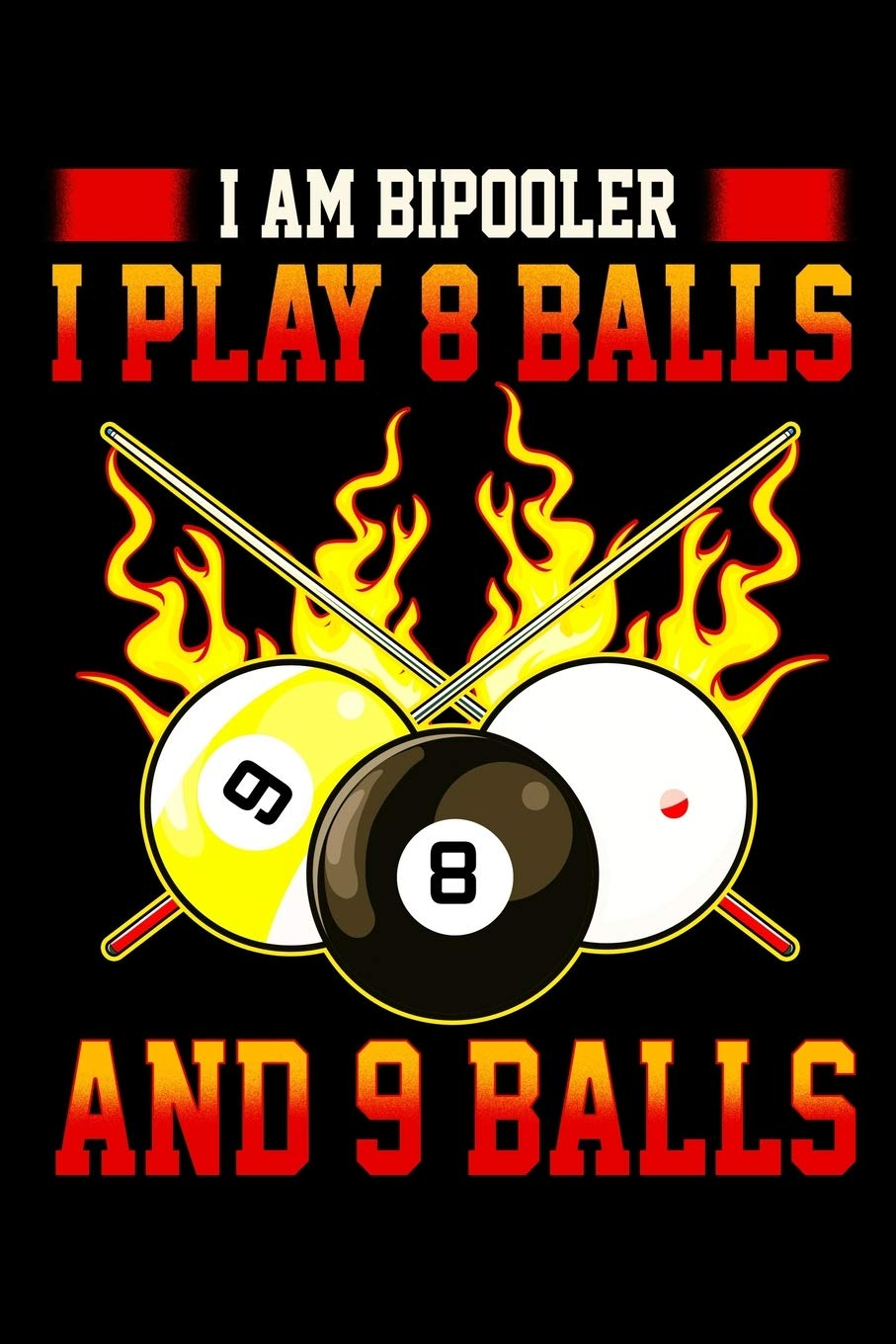 I am Bipooler I Play 8 Balls And 9 Balls: Funny Billiard Snooker ...