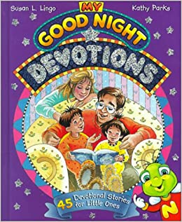 Kathy Parks - My Good Night Devotions: 45 Devotional Stories For Little Ones