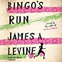 Bingo's Run: A Novel Audiobook by James A. Levine Narrated by Peter Macon