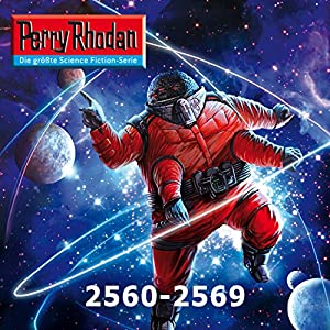 Perry Rhodan: Sammelband 17 (Perry Rhodan 2560-2569) Hörbuch