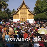 Festivals of Laos, Martin Stuart-Fox and Somsanouk Mixay, 9749511840