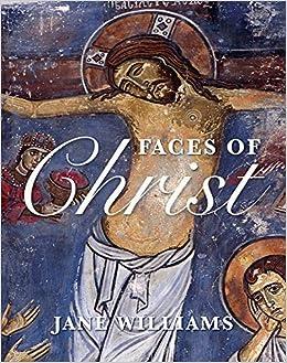faces of christ jesus in art jane williams 9780745955223 amazon