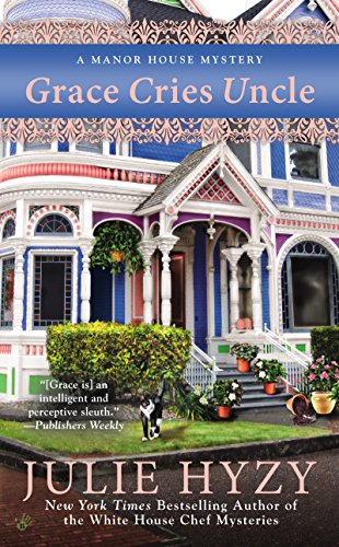 Grace Cries Uncle (A Manor House Mystery Book 6)