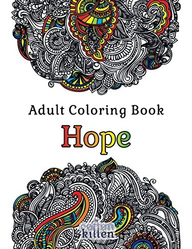 Adult Coloring Book - Hope: 49 of the most exquisite designs for a relaxed and joyful coloring time PDF