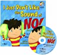 I Just Don't Like the Sound of No!: My Story About Accepting No for an Answer and Disagreeing the Right Way! Book with Audio CD