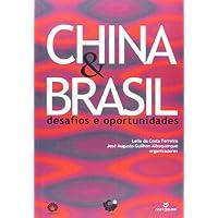 China e Brasil. Desafios e Oportunidades