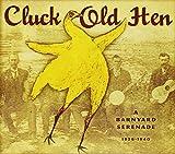 Cluck Old Hen, A Barnyard Serenade: 1926-1940