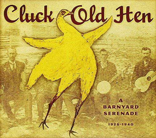Cluck Old Hen, A Barnyard Serenade: -