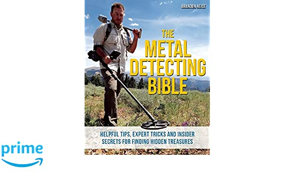 The Metal Detecting Bible: Helpful Tips, Expert Tricks and ...