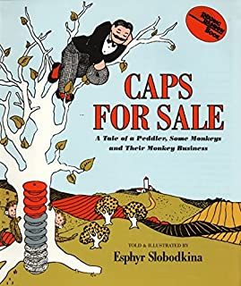 Book Cover: Caps for Sale: A Tale of a Peddler, Some Monkeys and Their Monkey Businesss