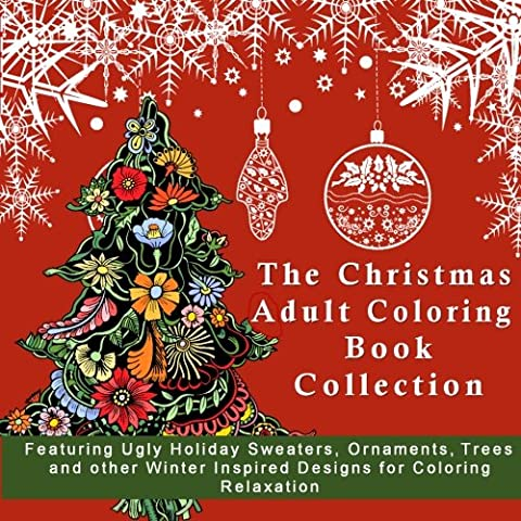 The Christmas Themed Adult Coloring Book for Stress Relief: Funny Ugly Holiday Sweaters, with Festive Ornaments, XMas Trees and other Winter Inspired ... 2017 New Years Anti-Stress Coloring (Themed Sweaters)