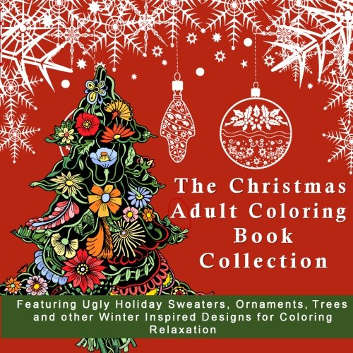 The Christmas Themed Adult Coloring Book for Stress Relief: Funny Ugly Holiday Sweaters, with Festive Ornaments, XMas Trees and other Winter Inspired ... 2017 New Years Anti-Stress Coloring Pages)]()