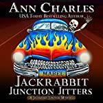 Jackrabbit Junction Jitters: Jackrabbit Junction Mystery Series, Volume 2 | Ann Charles