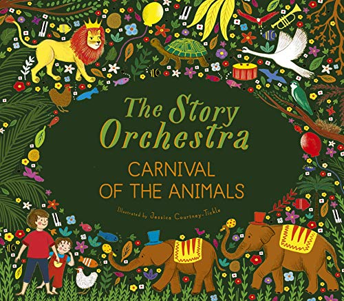 Book Cover: The Story Orchestra: Carnival of the Animals: Press the note to hear Saint-Saëns' music
