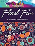 Floral Fun: A Flower Coloring Book (Flowers Coloring and Art Book Series)