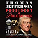 Thomas Jefferson: President and Philosopher Audiobook by Jon Meacham Narrated by Edward Herrmann