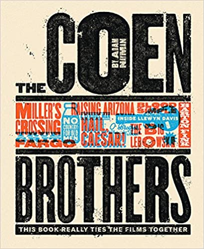 The Coen Brothers. This Book Really Ties The Films por Adam Nayman
