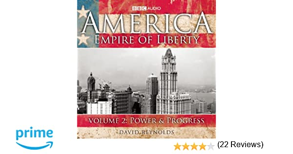 2 america empire of liberty volume two power progress david 2 america empire of liberty volume two power progress david reynolds 9781602837683 amazon books fandeluxe Gallery