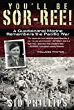 You'll Be Sor-ree!: A Guadalcanal Marine Remembers the Pacific War, Books Central