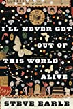 I'll Never Get Out of This World Alive, Steve Earle, 0618820965