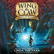Forest of Wonders: Wing & Claw, Book 1 | Linda Sue Park