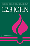 1 2 3 John (Believer's Church Bible Commentary)