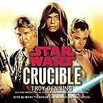 Crucible: Star Wars Legends | Troy Denning