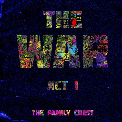 The Family Crest - The War:  Act I