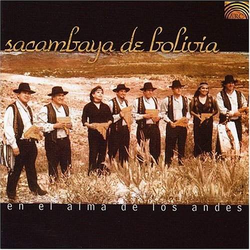 Sacambaya De Bolivia: En El Alma De Los Andes by Arc Music