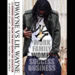 Dwayne vs. Lil Wayne: 12 Winning Lessons from the Man Behind the Character | Anthony Stewart