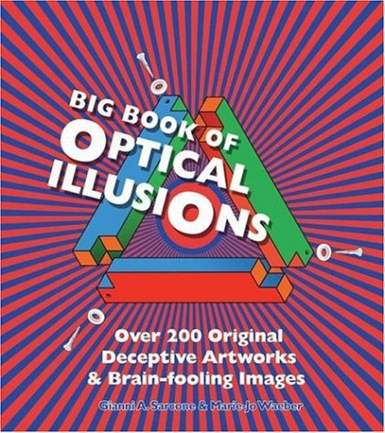 Read Online Big Book of Optical Illusions: Over 200 Original Deceptive Artworks & Brain-fooling Images (Barron's Educational) ebook