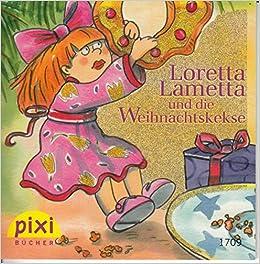 Weihnachtskekse Buch.Loretta Lametta Und Die Weihnachtskekse Ein Pixi Buch 1709