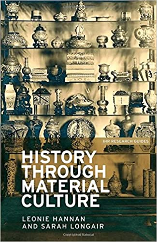 History through material culture (IHR Research Guides MUP)