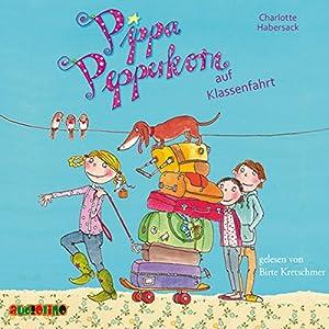 Pippa Pepperkorn auf Klassenfahrt (Pippa Pepperkorn 4) Hörbuch