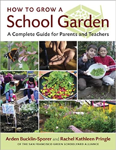 How to Grow a School Garden: A Complete Guide for Parents and ...