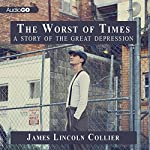 The Worst of Times: A Story of the Great Depression | James Lincoln Collier