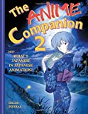 The Anime Companion 2: More What's Japanese in Japanese Animation?