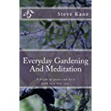 Everyday Gardening And Meditation: A blade of grass can be a path to a more spiritual you.