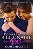 Do Marry Your Billionaire Boss (Jewel Family Romance)