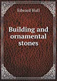 Building and Ornamental Stones, Hull Edward, 5518679505