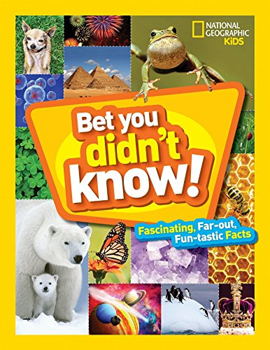 Bet You Didnt Know Fascinating, Far-out, Fun-tastic Facts! [National Geographic Kids] (Tapa Dura)