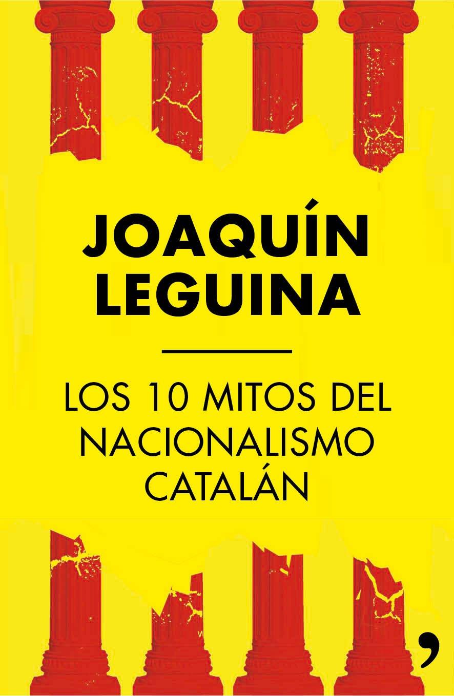 Los 10 mitos del nacionalismo catalán Fuera de Colección: Amazon ...