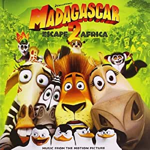 Madagascar: Escape 2 Africa - Music From The Motion Picture