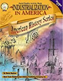 Industrialization in America, Grades 4 - 7, Maria Backus, 1580371841