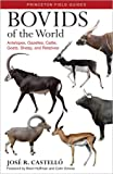 [(Bovids of the World : Antelopes, Gazelles, Cattle, Goats, Sheep, and Relatives)] [By (author) Jose R. Castello ] published on (April, 2016)